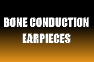 Bone Conduction Earpieces