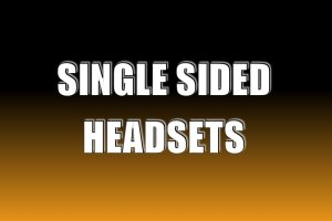 Single Sided Headsets